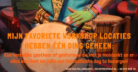 www.ritmeopmaat.nl - Mijn favoriete workshop locaties hebben één ding gemeen: een hartelijke gastheer of gastvrouw die met je meedenkt en er alles aan doet om jullie een fantastische dag te bezorgen!